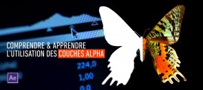 Tuto Comprendre & Apprendre l'utilisation des couches Alpha pour After Effects After Effects