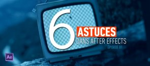 Tuto Gratuit : 6 Astuces dans After Effects - Episode 1 After Effects