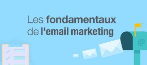 Tuto Les fondamentaux de l'e-mail marketing Emailing