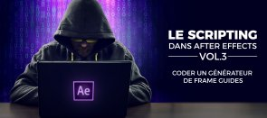 Tuto Le scripting dans After Effects vol3 - Coder un générateur de frame guides After Effects