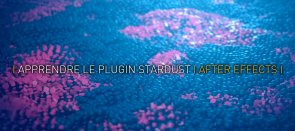 Tuto Apprendre le Plugin Stardust After Effects
