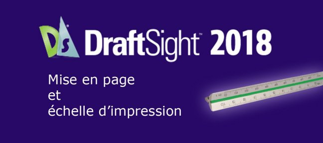 Tuto Draftsight Mise en page et échelle d'impression DraftSight