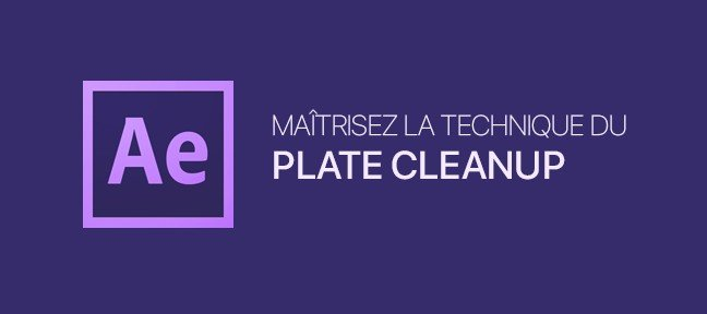 Tuto Compositing After Effects : Plate CleanUp After Effects