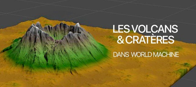 Les volcans dans World Machine