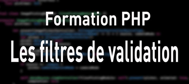 Formation PHP : Les filtres de validation