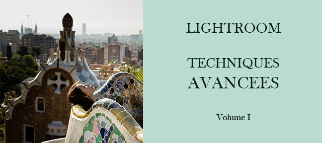 Tuto Lightroom - Techniques avancées - Volume I Lightroom