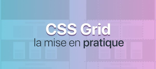 CSS-Grid : Mise en application