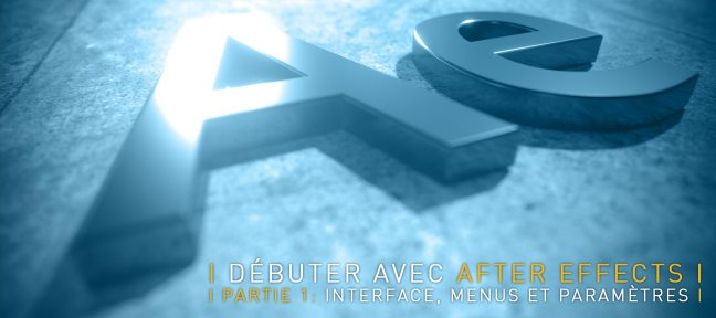 Débuter avec After Effects CC 2018 - Partie 1