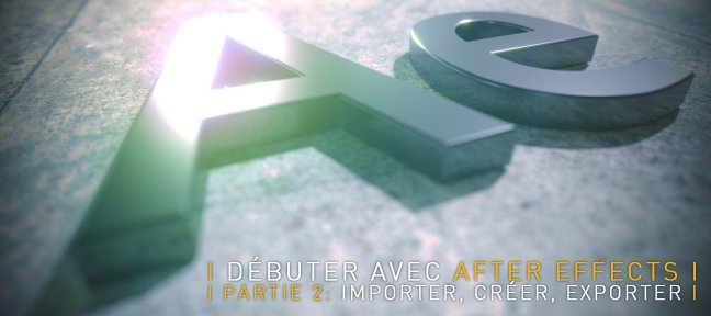 Tuto Débuter avec After Effects CC 2018, partie 2 After Effects