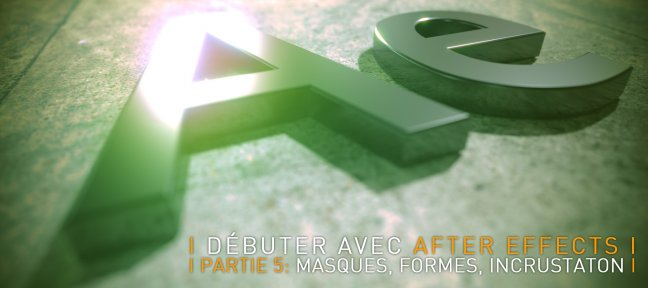 Tuto Débuter avec After Effects CC 2018, partie 5 After Effects