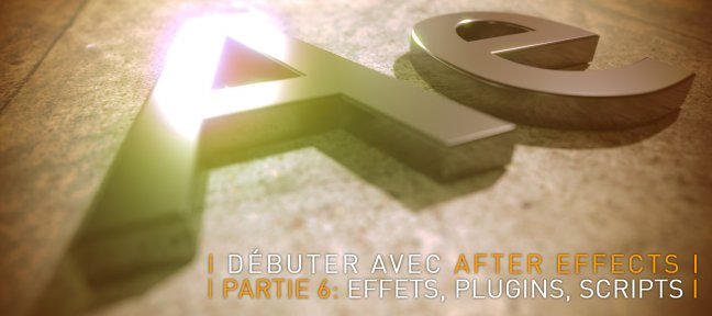 Débuter avec After Effects CC 2018, partie 6