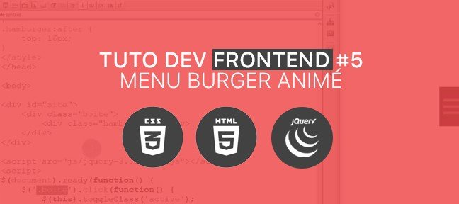 Tuto Dev. FrontEnd#5 : Menu hamburger animé CSS