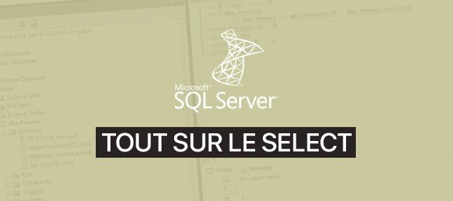 Tuto Gratuit : SQL Server - Tout sur le SELECT SQL Server