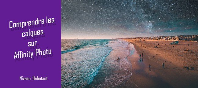 Comprendre les calques sur Affinity Photo