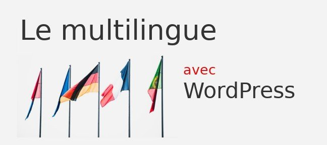 Gratuit : Les solutions multilingues avec WordPress