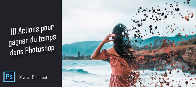 Créez 10 actions Photoshop pour gagner du temps