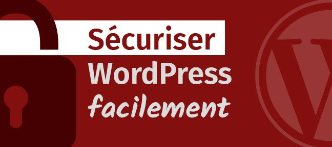 Sécuriser WordPress facilement