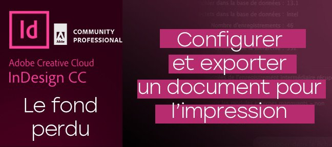 Tuto Configurer un document pour l'impression Indesign