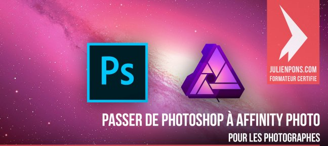 Passer de Photoshop à Affinity Photo pour les Photographes