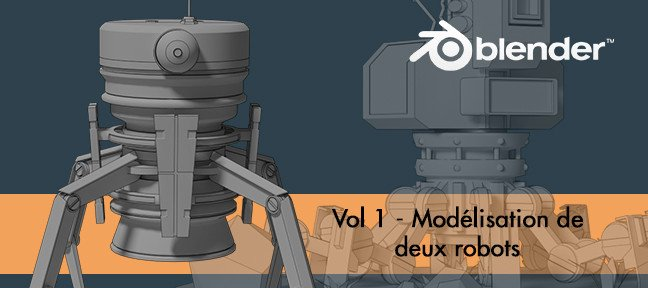Tuto Blender Volume 1 - Modéliser un pack de Robots Blender