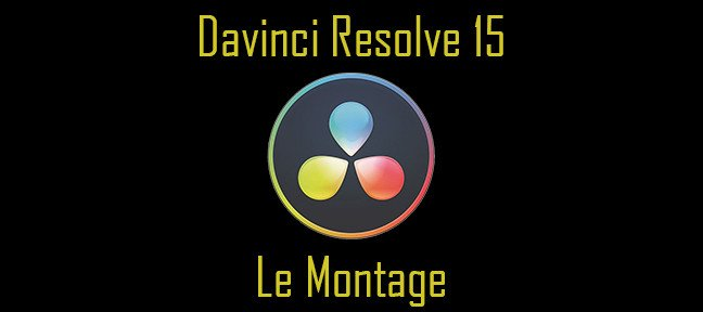 Davinci Resolve 15 : LE MONTAGE avec la version gratuite