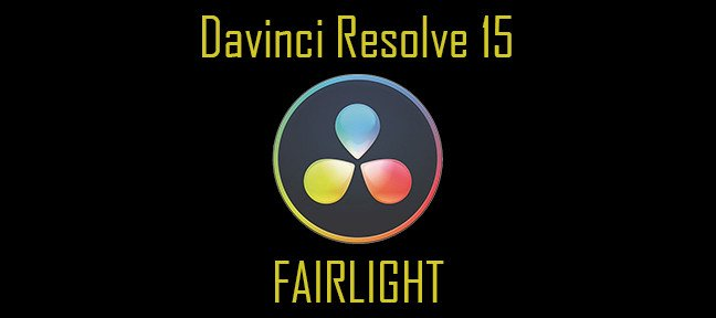 Davinci Resolve 15 : FAIRLIGHT - La postproduction du son avec la version gratuite