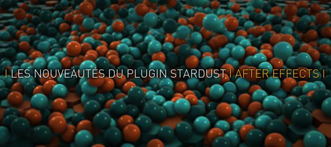 Tuto Les nouveautés du Plugin Stardust pour After Effects After Effects