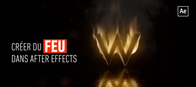 Tuto Créer du feu dans After Effects sans plug-in After Effects