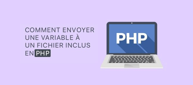 Comment envoyer une variable à un fichier inclus en Php