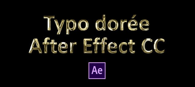 Tuto Typo dorée ou or sur After Effects After Effects