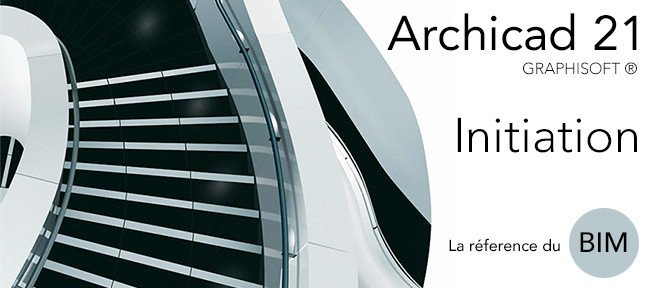 Tuto Formation Archicad 21 - Initiation Archicad