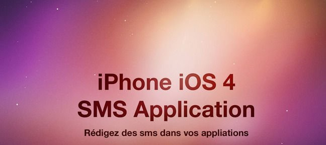 iOS 4 : Envoi de SMS via une Application