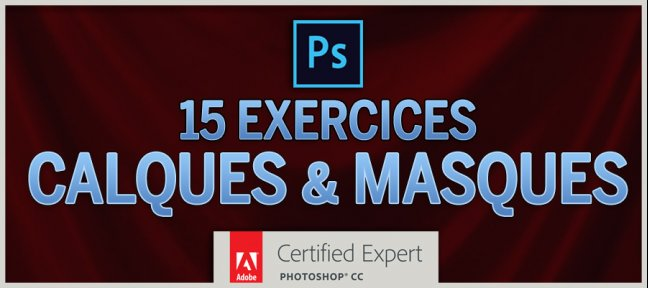 Tuto 15 Exercices Photoshop : Calques & Masques Photoshop