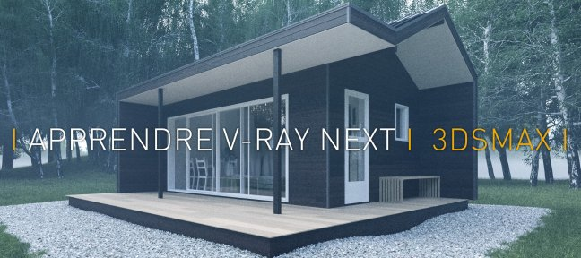 Apprendre V-Ray Next pour 3ds Max