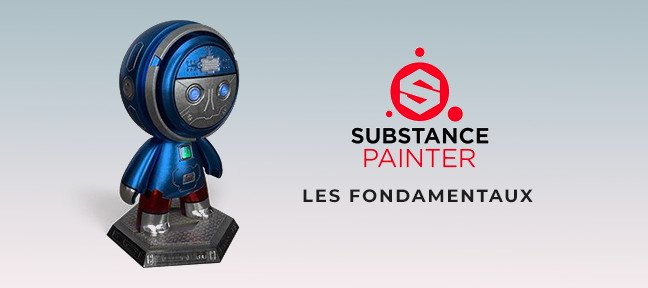 Tuto Substance Painter 2018 : les Fondamentaux Substance Painter