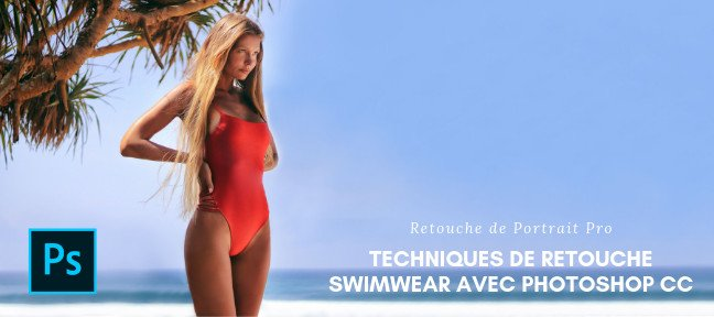Retouche Portrait Swimwear avec Photoshop