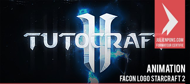 Tuto Animation de logo spectaculaire façon Starcraft 2 After Effects