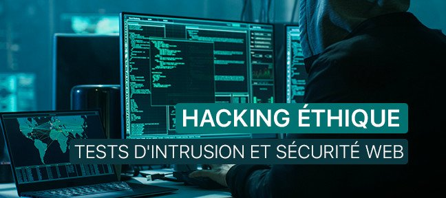 Tuto Hacking Éthique : Tests d'intrusion et sécurité web Hacking Éthique