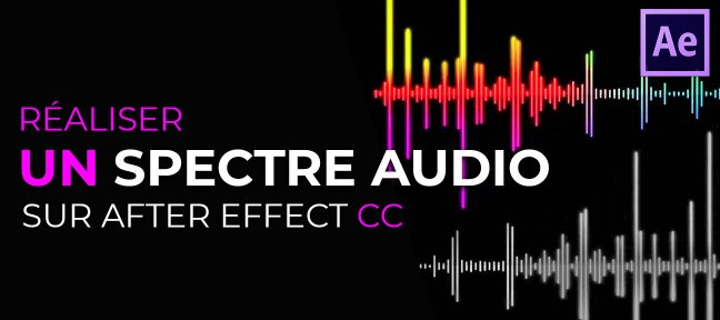 Tuto Réaliser un Spectre Audio sur After Effects After Effects