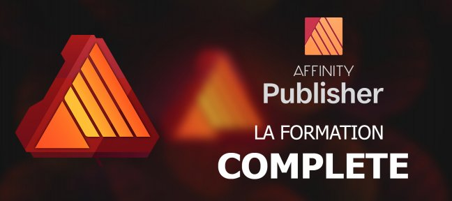 Tuto Affinity Publisher la formation complète Affinity Publisher