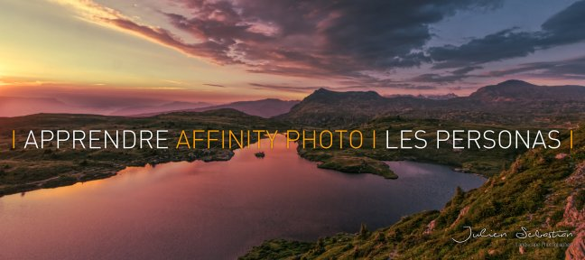 Tuto Apprendre Affinity Photo : 4 - Les Personas Affinity Photo