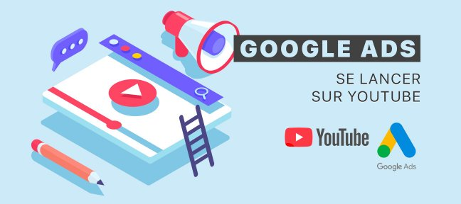 Google Ads (Adwords) : se lancer sur Youtube
