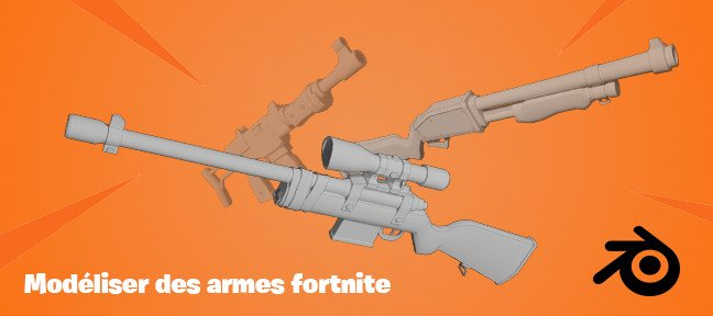 Tuto Blender : Modéliser des armes Fortnite Blender