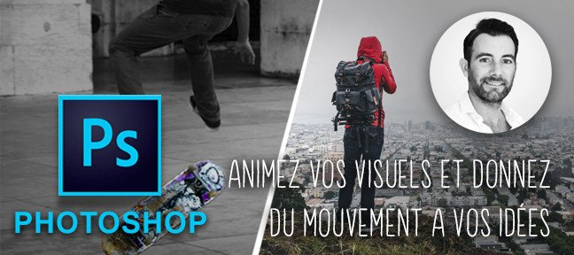 Tuto Photoshop CC - Animer vos photos pour donner de l'impact Photoshop