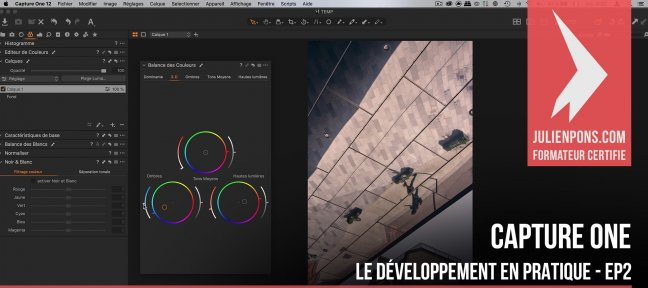 Tuto Gratuit Capture One - Le développement en pratique - EP2 Capture One Pro