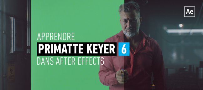 Apprendre Primatte Keyer 6 pour After Effects