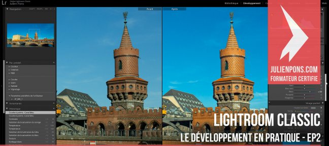 Tuto Lightroom Classic - Le développement en pratique - EP2 Lightroom