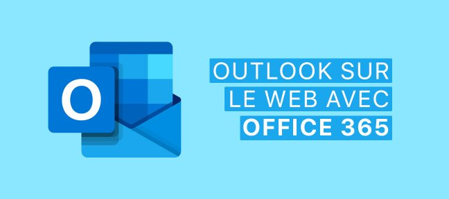 Tuto Outlook sur le web Avec Office 365 - Version 2019 Outlook