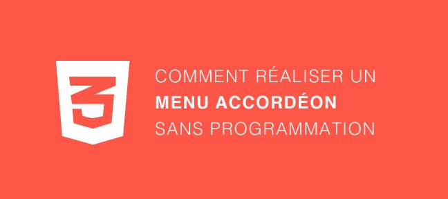 Tuto Comment réaliser un menu accordéon sans programmation CSS
