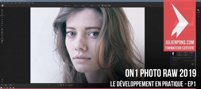 Tuto ON1 Photo Raw 2019 - Le développement en pratique - EP1 On1 Photo RAW
